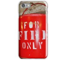 When There Is No Fire Extinguisher In Sight! iPhone Case/Skin