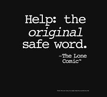 The Original Safe Word (white type on black) Unisex T-Shirt
