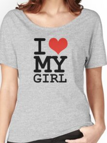 I love my girl Women's Relaxed Fit T-Shirt