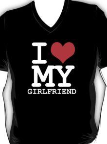 I love my girlfriend T-Shirt
