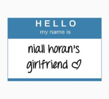 Hello My Name Is Niall Horan's Girlfriend T-Shirt by dream--catch3r