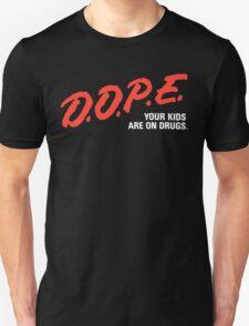 D.O.P.E. Unisex T-Shirt
