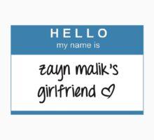 Hello My Name Is Zayn Malik's Girlfriend T-Shirt by dream--catch3r