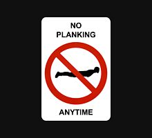 No planking any time! Unisex T-Shirt