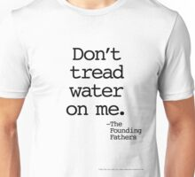 Don't Tread Water On Me (Black Type on White) Unisex T-Shirt