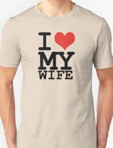 I love my wife Unisex T-Shirt