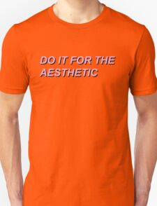 Do It For The Aesthetic Unisex T-Shirt