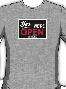 Yes we are open minded T-Shirt
