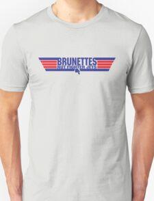Brunettes not Fighter Jets Unisex T-Shirt