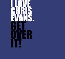 I love Chris Evans. Get over it! Unisex T-Shirt