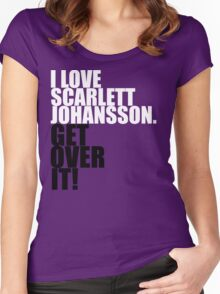I love Scarlett Johansson. Get over it! Women's Fitted Scoop T-Shirt