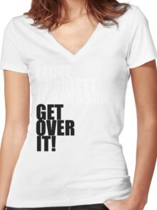 I love Scarlett Johansson. Get over it! Women's Fitted V-Neck T-Shirt