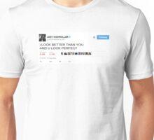 "Riff Raff Tweet ""I Look Better Than You"" Unisex T-Shirt"
