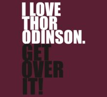 I love Thor Odinson. Get over it! by gloriouspurpose