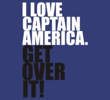 I love Captain America. Get over it! by gloriouspurpose