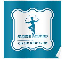 Circus Carnival Fun: Clown Around Poster