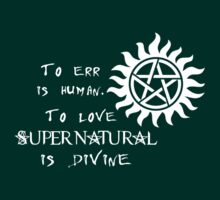 To err is human, to love Supernatural is Divine by Amberdreams