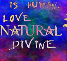To err is human, to love Supernatural is Divine 2 Sticker