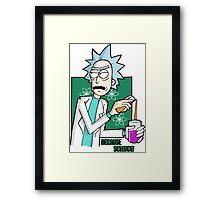 Rick & Morty - Because Science! Framed Print