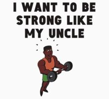 I Want To Be Strong Like My Uncle One Piece - Long Sleeve