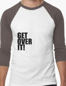 I love Benedict Cumberbatch. Get over it! Men's Baseball ¾ T-Shirt