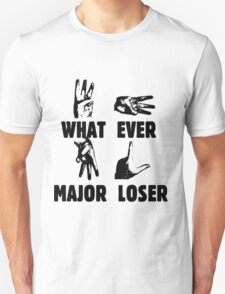 WHAT EVER MAJOR LOSER T-Shirt
