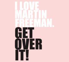 I love Martin Freeman. Get over it! One Piece - Long Sleeve