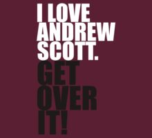I love Andrew Scott. Get over it! by gloriouspurpose