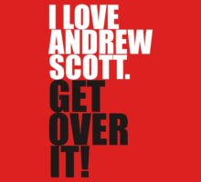 I love Andrew Scott. Get over it! One Piece - Short Sleeve