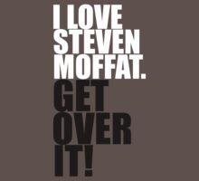 I love Steven Moffat. Get over it! One Piece - Short Sleeve