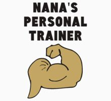 Nana's Personal Trainer One Piece - Short Sleeve
