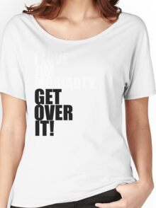 I love Jim Moriarty. Get over it! Women's Relaxed Fit T-Shirt