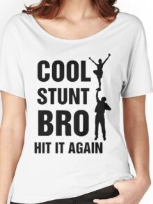 Cool Stunt Bro Women's Relaxed Fit T-Shirt