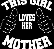 this girl loves her mother by trendz