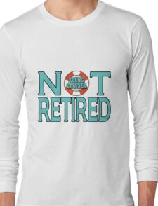 Young Cruiser-Not Retired Long Sleeve T-Shirt