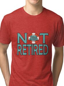 Young Cruiser-Not Retired Tri-blend T-Shirt