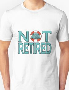 Young Cruiser-Not Retired Unisex T-Shirt