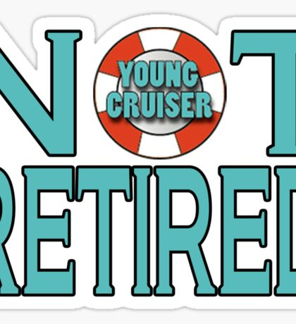 Young Cruiser-Not Retired Sticker