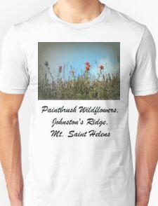 paintbrush wildflowers, Johnston's Ridge T-Shirt
