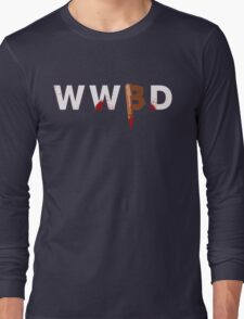 What Would Buffy Do Long Sleeve T-Shirt