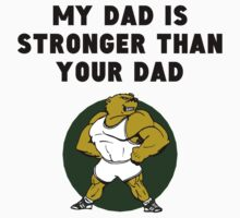 My Dad Is Stronger Than Your Dad One Piece - Short Sleeve