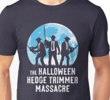 The Halloween Hedge Trimmer Massacre Unisex T-Shirt