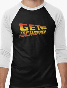 GET TO THE CHOPPER!! T-Shirt
