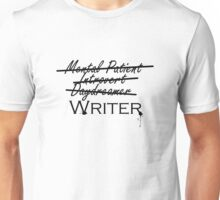I'm a Writer and That's Okay Unisex T-Shirt