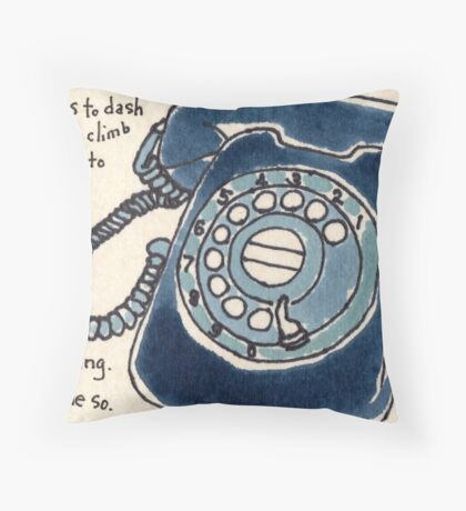 The Call Won't Come, I Won't Be The One Throw Pillow