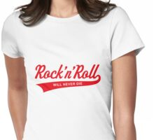 Rock 'n' Roll Will Never Die (Red) Womens Fitted T-Shirt