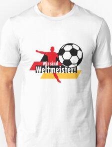 Wir sind Weltmeister! (Germany) T-Shirt