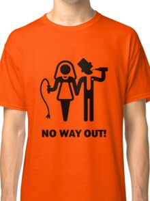 No Way Out! (Whip and Beer) Classic T-Shirt