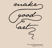 """Make Good Art"" - Neil Gaiman. Light tshirts T-Shirt"