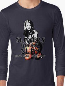 A Slayers' Gonna Slay Long Sleeve T-Shirt